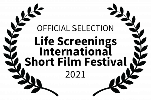 Official Selection Life Screenings International Short Film Festival 2021